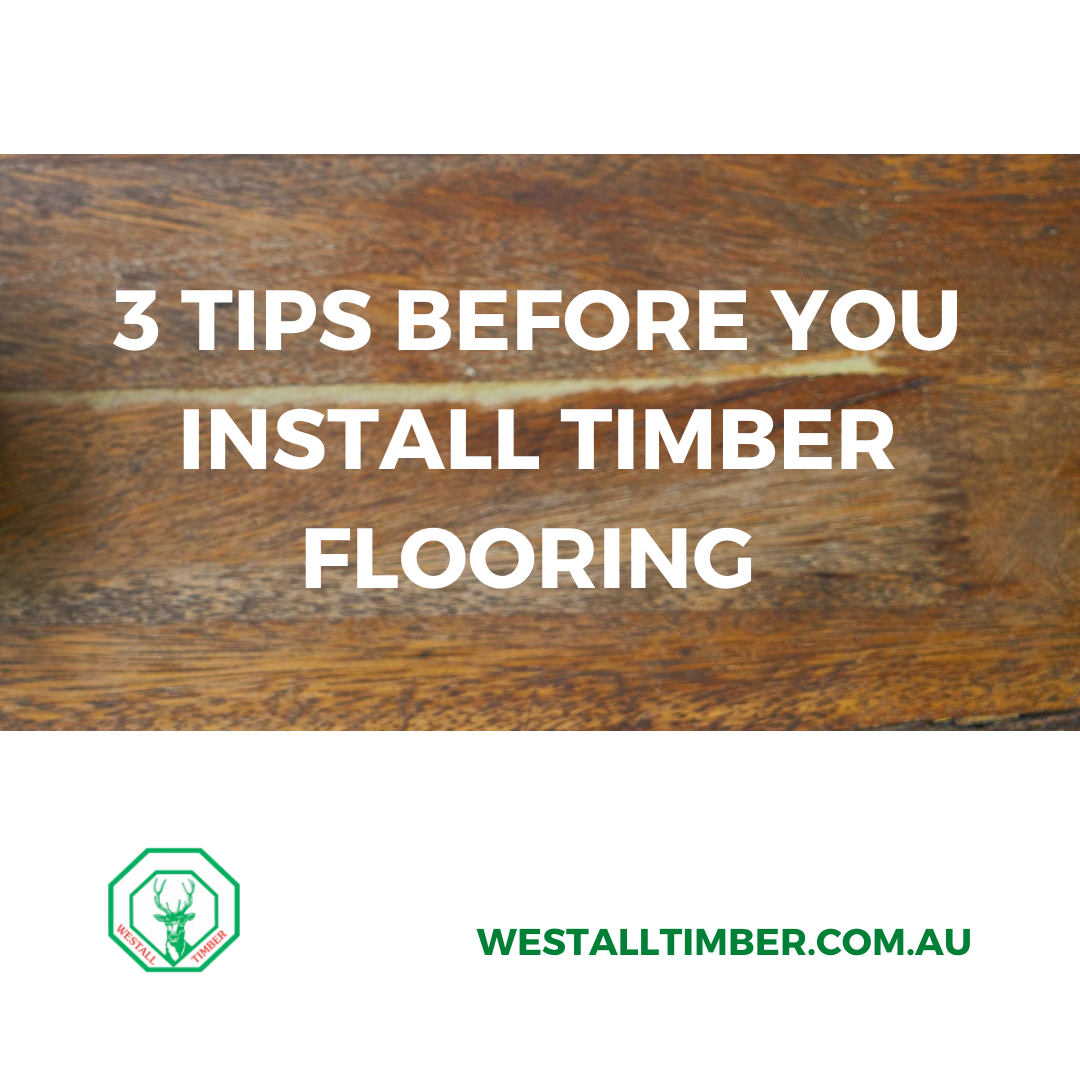 3 Tips Before You Install Timber Flooring