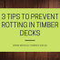 3 Tips to Prevent Rotting in Timber Decks 66x66 - 3 Tips to Prevent Rotting in Timber Decks | Westall | Springvale