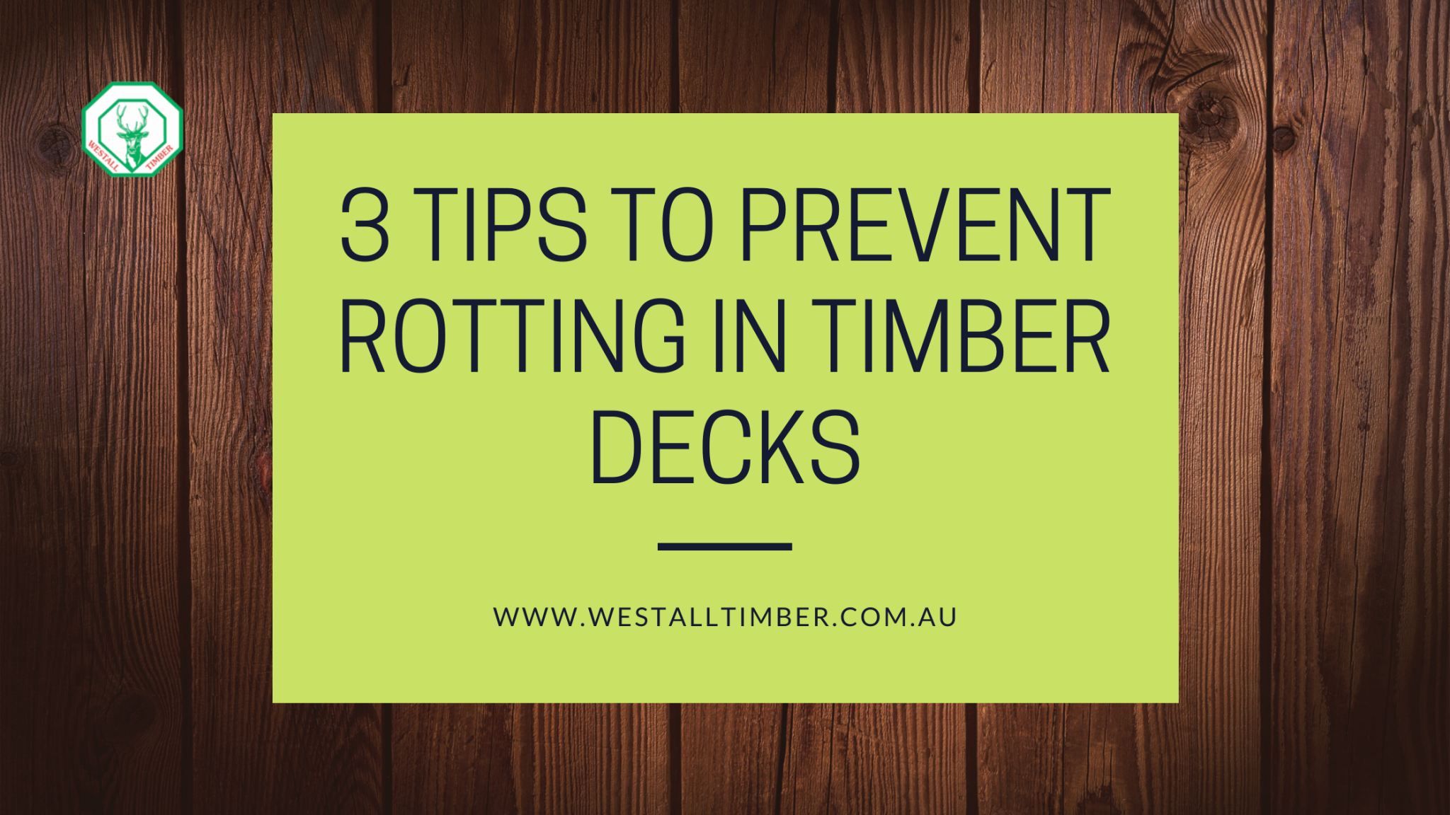 3 Tips to Prevent Rotting in Timber Decks - 3 Tips to Prevent Rotting in Timber Decks | Westall | Springvale